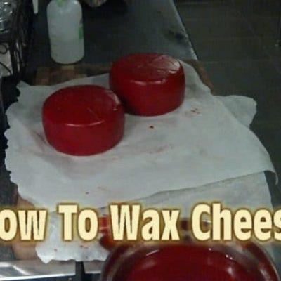 Waxing Cheese