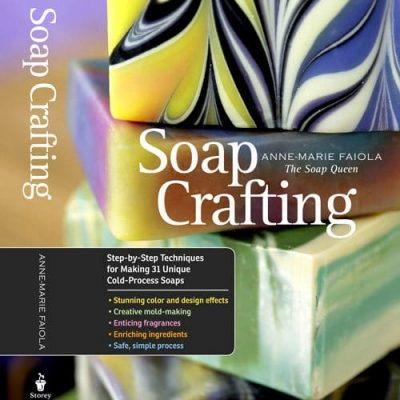 Soap Crafting by Anne-Marie Faiola