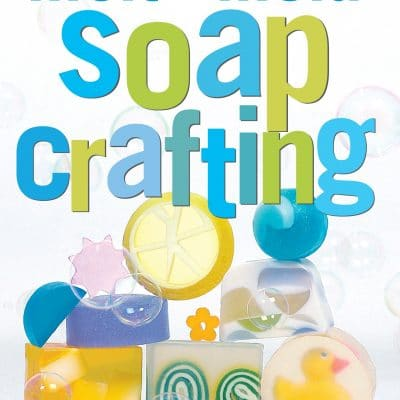 Melt & Mould Soap Crafting