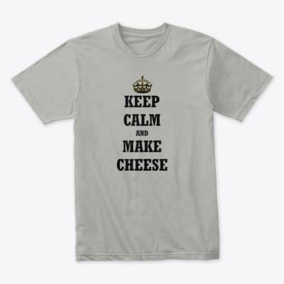 Keep Calm and Make Cheese T-Shirt